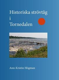 Historiska strövtåg i Tornedalen