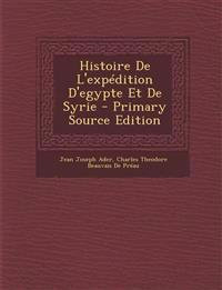 Histoire De L'expédition D'egypte Et De Syrie