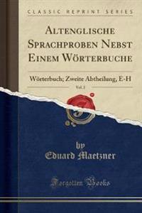 Altenglische Sprachproben Nebst Einem Wörterbuche, Vol. 2