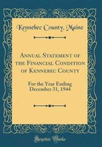 Annual Statement of the Financial Condition of Kennebec County