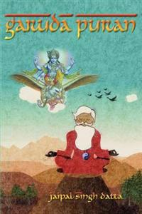 Garuda Puran: Preface, Chapter 1-2-3, Chapter 4-5-6, Chapter 7-8-9 and Thanks Giving