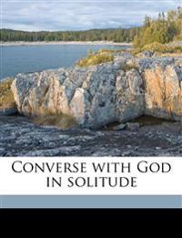 Converse with God in solitude