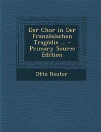 Der Chor in Der Franzosischen Tragodie ... - Primary Source Edition