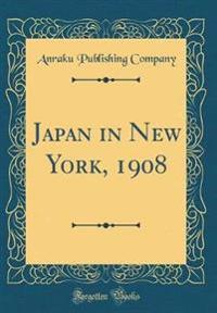 Japan in New York, 1908 (Classic Reprint)