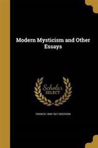 MODERN MYSTICISM & OTHER ESSAY