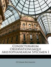Conjecturarum Observationumque Aristophanearum Specimen I