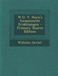 W.O. V. Horn's Gesammelte Erzählungen