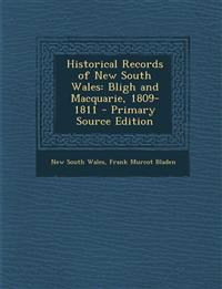 Historical Records of New South Wales: Bligh and Macquarie, 1809-1811 - Primary Source Edition