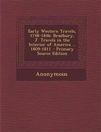 Early Western Travels, 1748-1846: Bradbury, J. Travels in the Interior of America ... 1809-1811