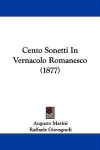 Cento Sonetti in Vernacolo Romanesco