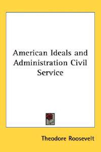 American Ideals And Administration Civil Service