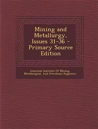 Mining and Metallurgy, Issues 31-36 - Primary Source Edition
