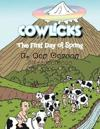 Cowlicks: The First Day of Spring