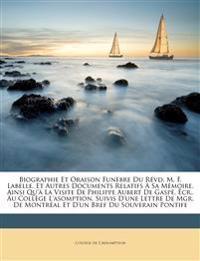 Biographie et oraison funèbre du révd. m. F. Labelle, et autres documents relatifs à sa mémoire, ainsi qu'à la visite de Philippe Aubert de Gaspé, écr