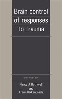 Brain Control of Responses to Trauma