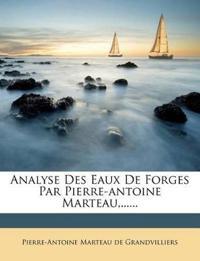 Analyse Des Eaux De Forges Par Pierre-antoine Marteau,......