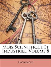 Mois Scientifique Et Industriel, Volume 8