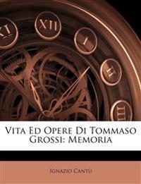 Vita Ed Opere Di Tommaso Grossi: Memoria