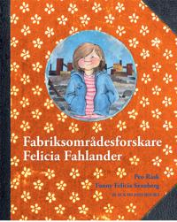 Fabriksområdesforskare Felicia Fahlander