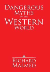 Dangerous Myths of the Western World
