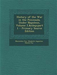 History of the War in the Peninsula, Under Napoleon, Volume 2, part 1