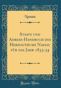 Staats und Adreß-Handbuch des Herzogthums Nassau für das Jahr 1833-34 (Classic Reprint)