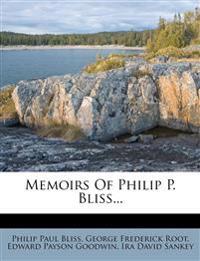 Memoirs Of Philip P. Bliss...