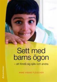 Sett med barns ögon : att förstå sig själv och andra