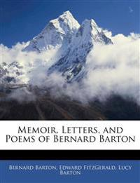 Memoir, Letters, and Poems of Bernard Barton