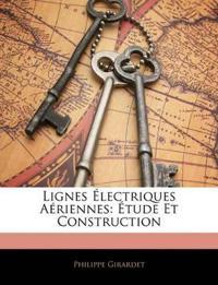 Lignes Électriques Aériennes: Étude Et Construction