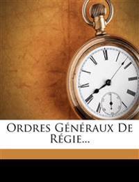 Ordres Généraux De Régie...