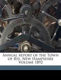 Annual report of the Town of Rye, New Hampshire Volume 1892