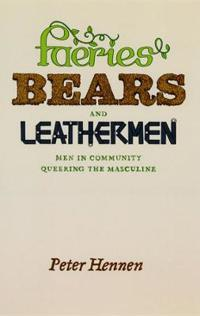 Faeries, Bears, and Leathermen