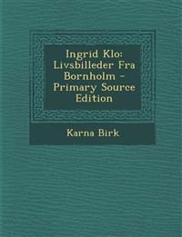 Ingrid Klo: Livsbilleder Fra Bornholm