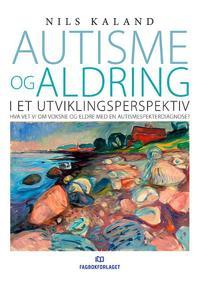Autisme og aldring i et utviklingsperspektiv