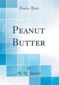 Peanut Butter (Classic Reprint)