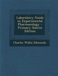 Laboratory Guide in Experimental Pharmacology