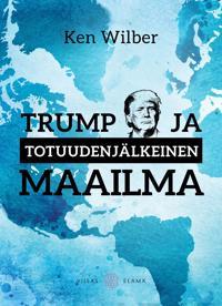 Trump ja totuudenjälkeinen maailma