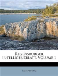 Regensburger Intelligenzblatt, Volume 1