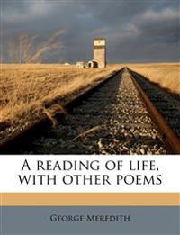 A reading of life, with other poems