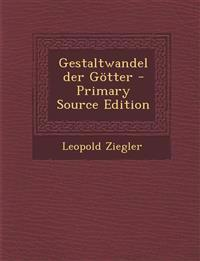 Gestaltwandel Der Gotter - Primary Source Edition