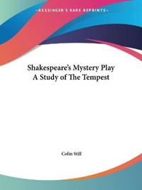 Shakespeare's Mystery Play a Study of the Tempest 1921