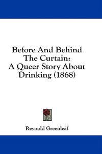 Before And Behind The Curtain: A Queer Story About Drinking (1868)