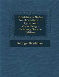 Bradshaw's Notes for Travellers in Tyrol and Vorarlberg - Primary Source Edition