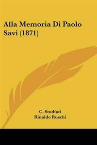 Alla Memoria Di Paolo Savi