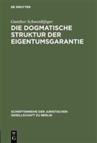 Die Dogmatische Struktur Der Eigentumsgarantie