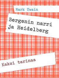Bergenin narri ja Heidelberg: Kaksi tarinaa