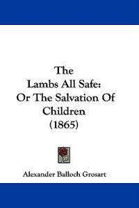 The Lambs All Safe: Or The Salvation Of Children (1865)