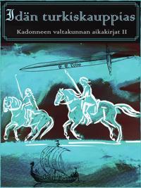 Idän turkiskauppias: Kadonneen valtakunnan aikakirjat II