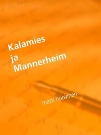 Kalamies ja Mannerheim: Ensirakkaus